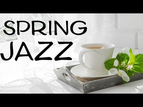 Spring Jazz - Relaxing Background Bossa Nova & Relaxing  Jazz - Hello, Spring!