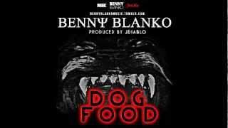 BenNY Blanko - Dog Food (Produced by JDiablo)