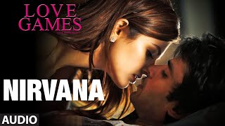 NIRVANA Full Song (Audio) | LOVE GAMES | Patralekha, Gaurav Arora, Tara Alisha Berry | T-SERIES