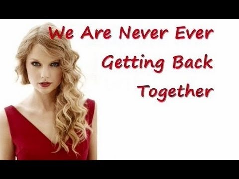 Taylor Swift - We Are Never Ever Getting Back Together (Lyrics)