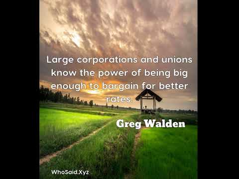 Greg Walden: Large corporations and unions know the power of being b ......