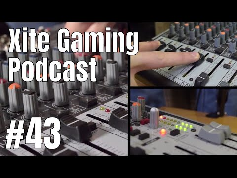 Xite Gaming Podcast - Ep 43 - Trials and Tribulations of Teenage Life