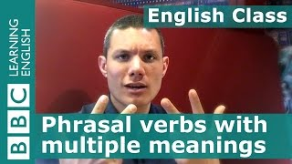 How to use phrasal verbs with multiple meanings - BBC English Class