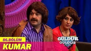 Güldür Güldür Show 86.Bölüm - Kumar