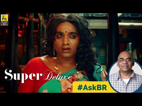 #AskBR On Super Deluxe | Vijay Sethupathi | Samantha | Thiagarajan Kumararaja