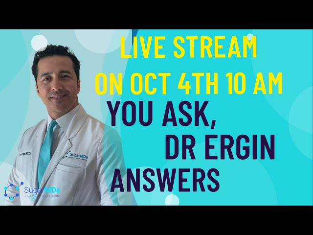 Live 10 am Dr. Ergin (endocrinologist) answers your questions.