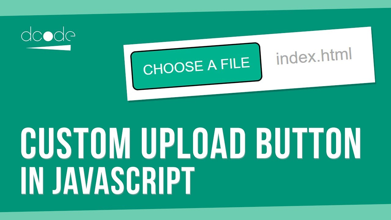 Javascript Tutorial - Custom File Upload Button | HTML + CSS