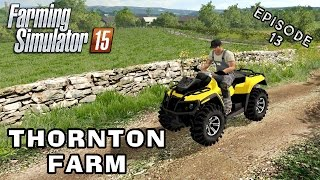 Let's Play Farming Simulator 2015 | Thornton Farm | Episode 13
