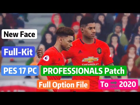 PES 17 PC Patch Professionals To 2020 Full New Option File New Face Full Kit Mod