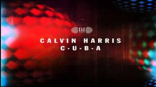 Calvin Harris - C. U. B. A. (Original Mix)