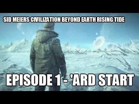 Sid Meier's Civilization Beyond Earth - 1 - 'Ard Start |