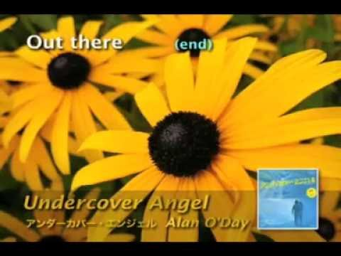 UNDERECOVER ANGEL -  ALAN O'DAY LYRICS