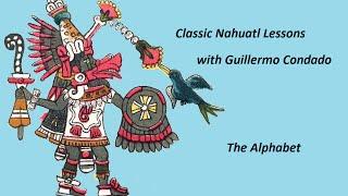 Classical Nahuatl Lesson 1- Alphabet