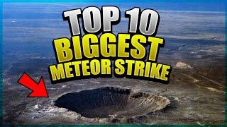 Top 10 BIGGEST METEOR STRIKES IN HISTORY