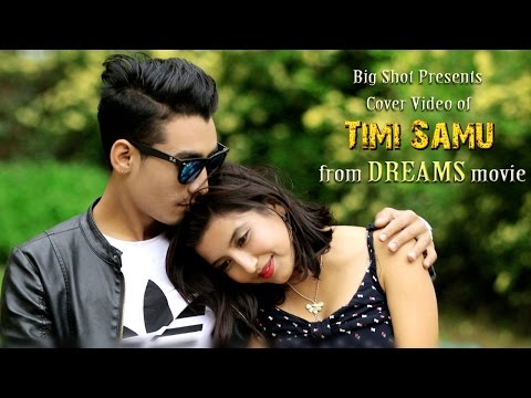 Timi Samu Video Cover | DREAMS Nepali...