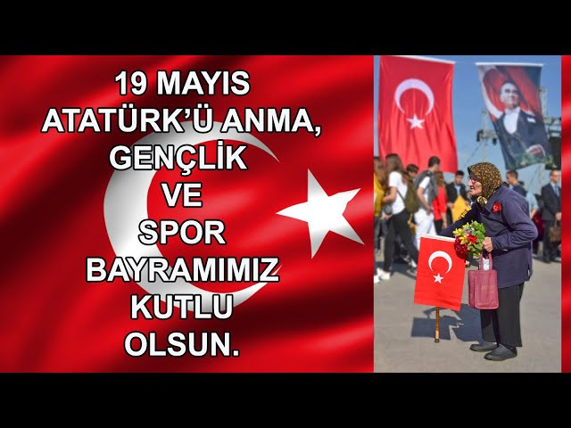19 Mayıs Atatürk'ü anma, Gençlik ve Spor Bayramı - N. Çipli