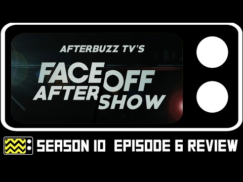 Face-Off Season 10 Episode 6 Review & Aftershow | AfterBuzz TV