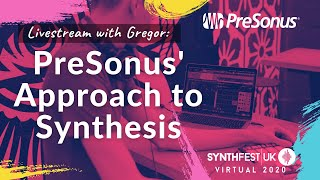 PreSonus' Approach to Synthesis (SynthFest UK Presentation by Gregor Beyerle)