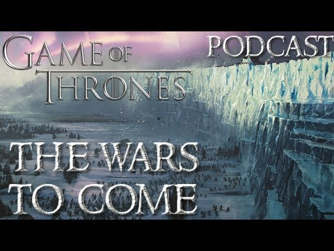 Game of Thrones Season 7 Podcast Whitewalkers, The Wall and Casterly Rock