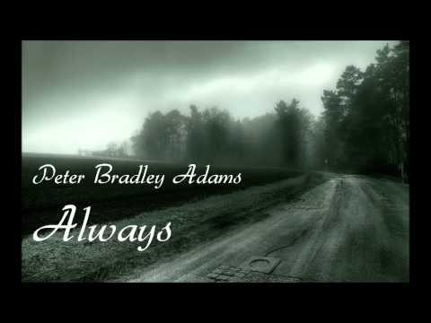 Peter Bradley Adams - Always (Lyrics in Description)