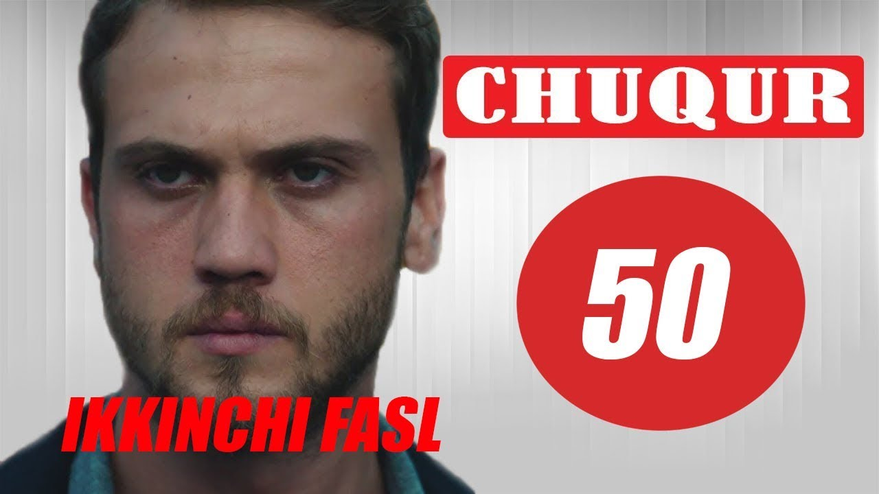 Chuqur 2 Sezon 50 Qism Turk serial O'zbek tilida 720 HD Video