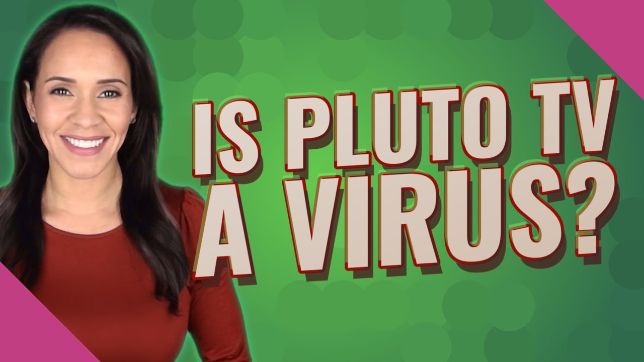Download Is Pluto TV a virus?
