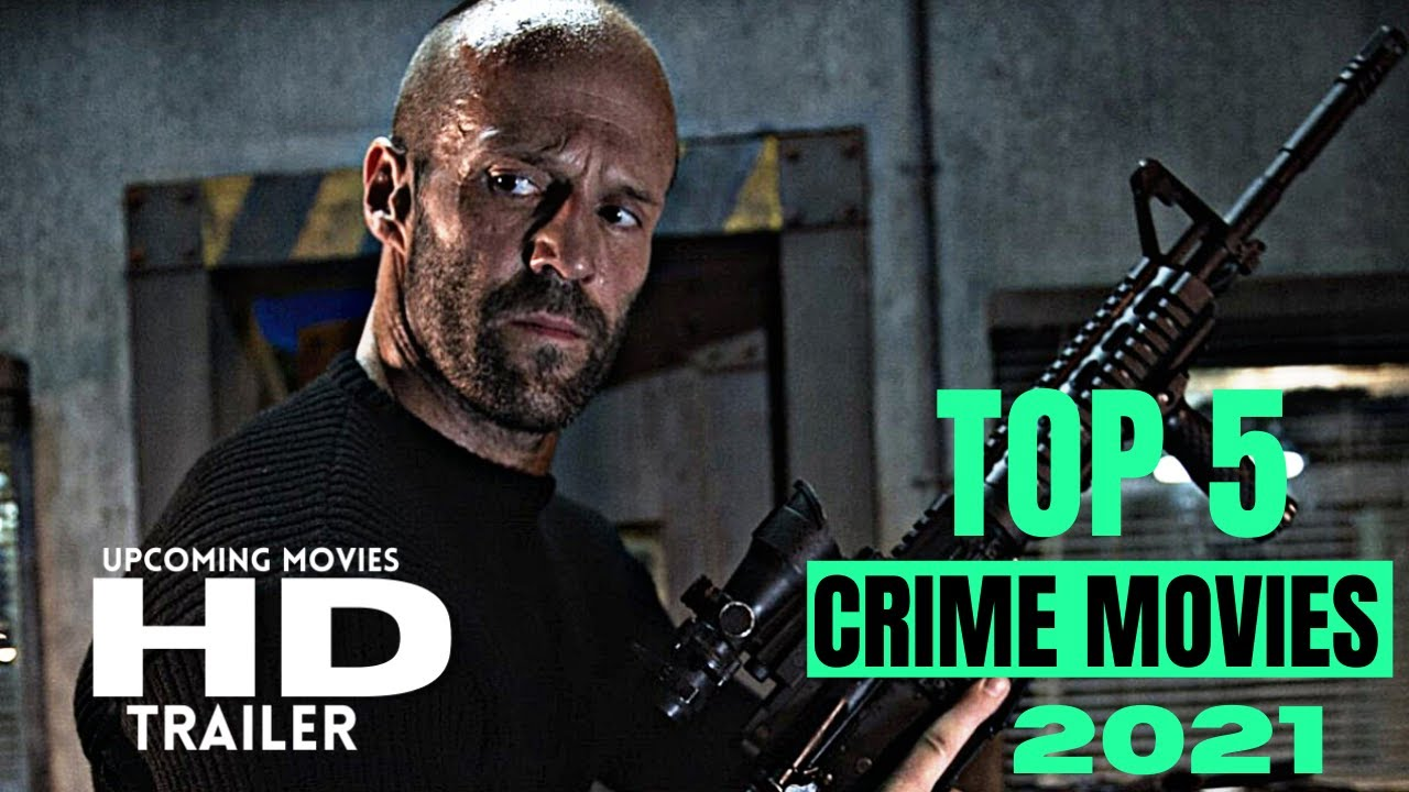 Download TOP 5 CRIME MOVIES YOU SHOULD'T MISS IN 2021 | TOP 5 BEST CRIME MOVIES 2021