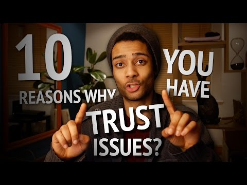 Why Do I Have Trust Issues (Here're 10 Reasons, & How to Trust Again)