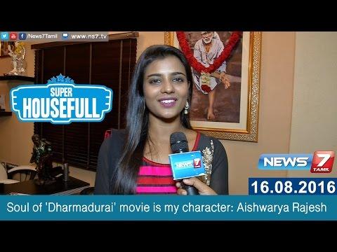 Soul of 'Dharmadurai' movie is my character: Aishwarya Rajesh | News7 Tamil