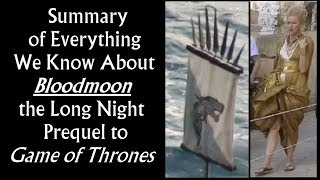 Summary of Everything We Know About Bloodmoon, the Long Night prequel to Game of Thrones
