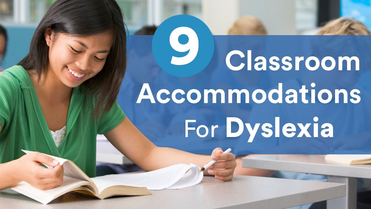 Accommodating Students With Dyslexia >> 9 Classroom Accommodations For Dyslexia