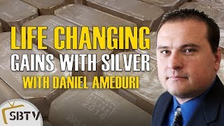 Daniel Ameduri - Life-Changing Gains Can Be Found In Silver
