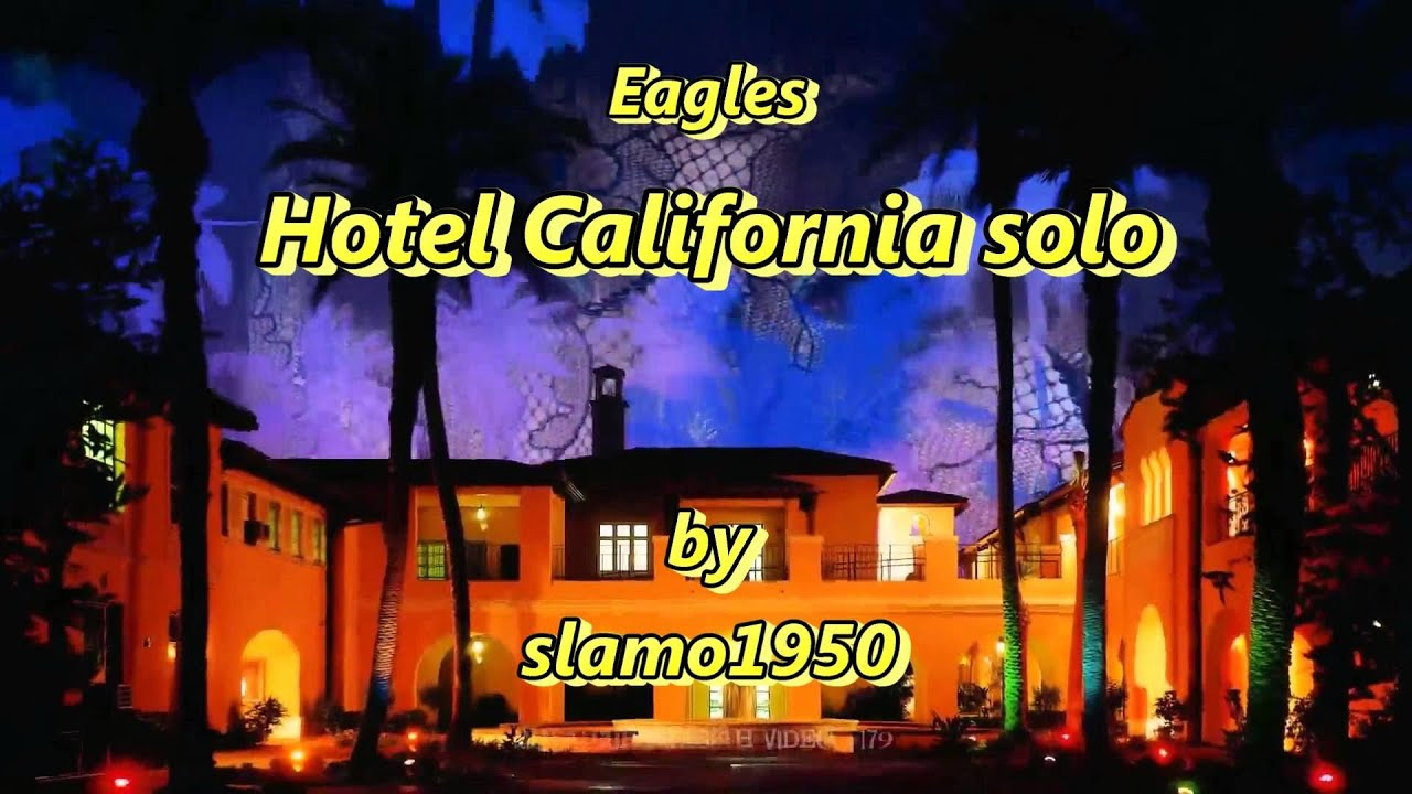 hotel california solo by slamo1950 youtube. Black Bedroom Furniture Sets. Home Design Ideas