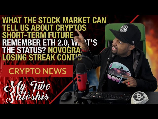 Daily Crypto News What The Stock Market Can Tell About Cryptos, What Happened to ETH 2.0??