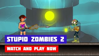 Stupid Zombies 2 · Game · Gameplay