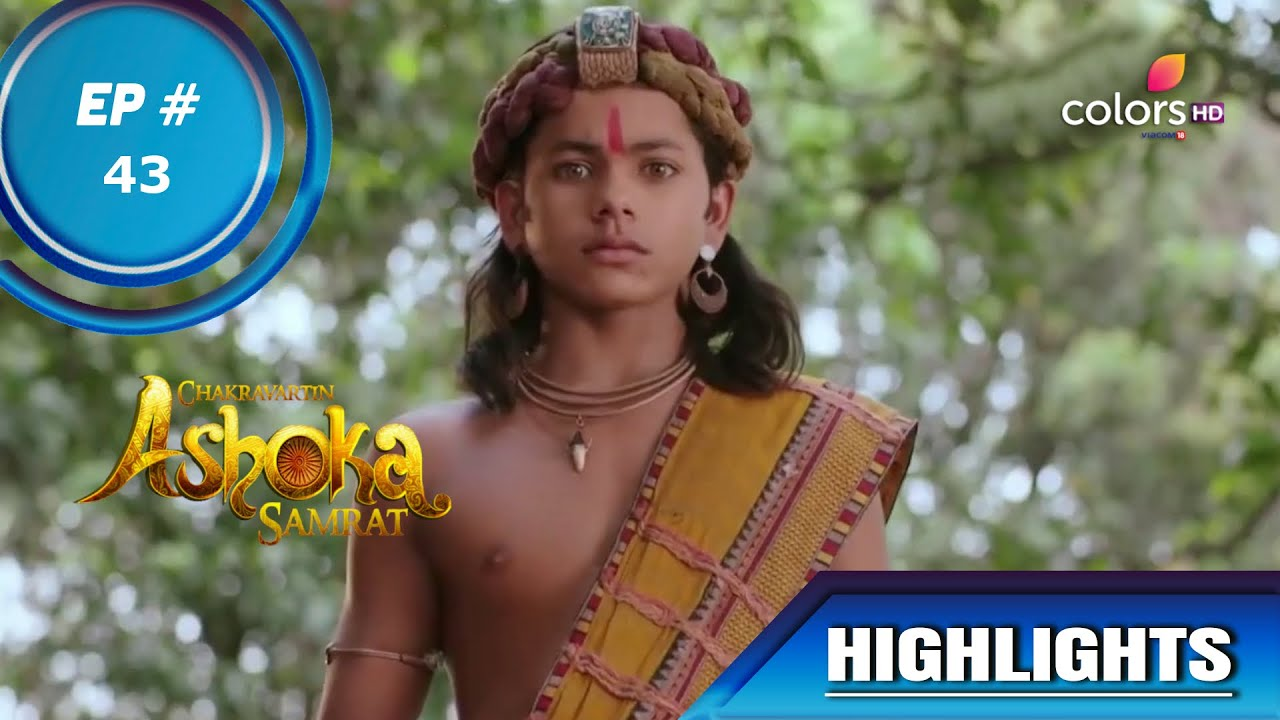 Chakravartin Ashoka Samrat | चक्रवतीन अशोक सम्राट | Ep. 43 | Highlights