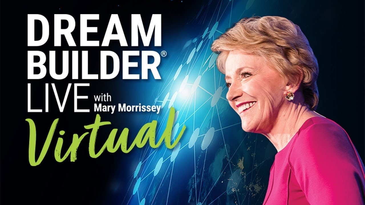 DreamBuilder LIVE Virtual by Mary Morrissey - Overcome Any ...