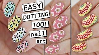 DOTTING TOOL NAIL ART | 3 Easy Designs!