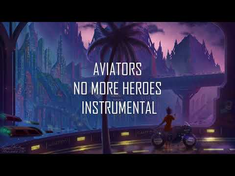 Aviators - No More Heroes (Instrumental) [Dark Ambient]