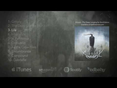 Alluvial - The Deep Longing for Annihilation (Full Album 2017 Official)