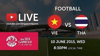 Football: Vietnam vs Thailand | 28th SEA Games Singapore 2015