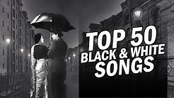 Top 50  Black & White Songs | 50 ब्लैक एंड वाइट गाने | HD Songs | One stop Audio Jukebox
