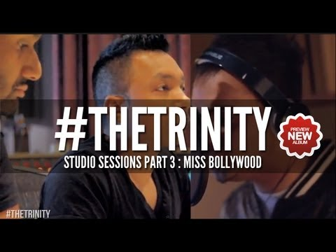 The Bilz & Kashif - The Trinity: Miss Bollywood Studio Sessions Part 3 (NEW ALBUM PREVIEW HD)