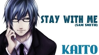 【KAITO V3 English】Stay With Me (Sam Smith)【VOCALOID Cover】+VSQx Download