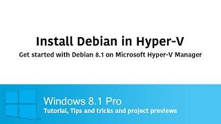 Microsoft Hyper-V Manager - How to install Debian 8.1