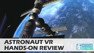 Explore Space! Astronaut VR for Daydream VR Hands-On Review