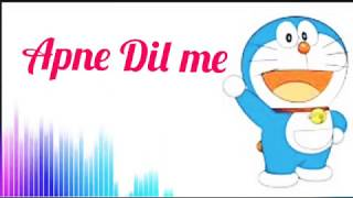 Doraemon song (Apne Dil Me Dekho) with lyrics and music waves and special music.