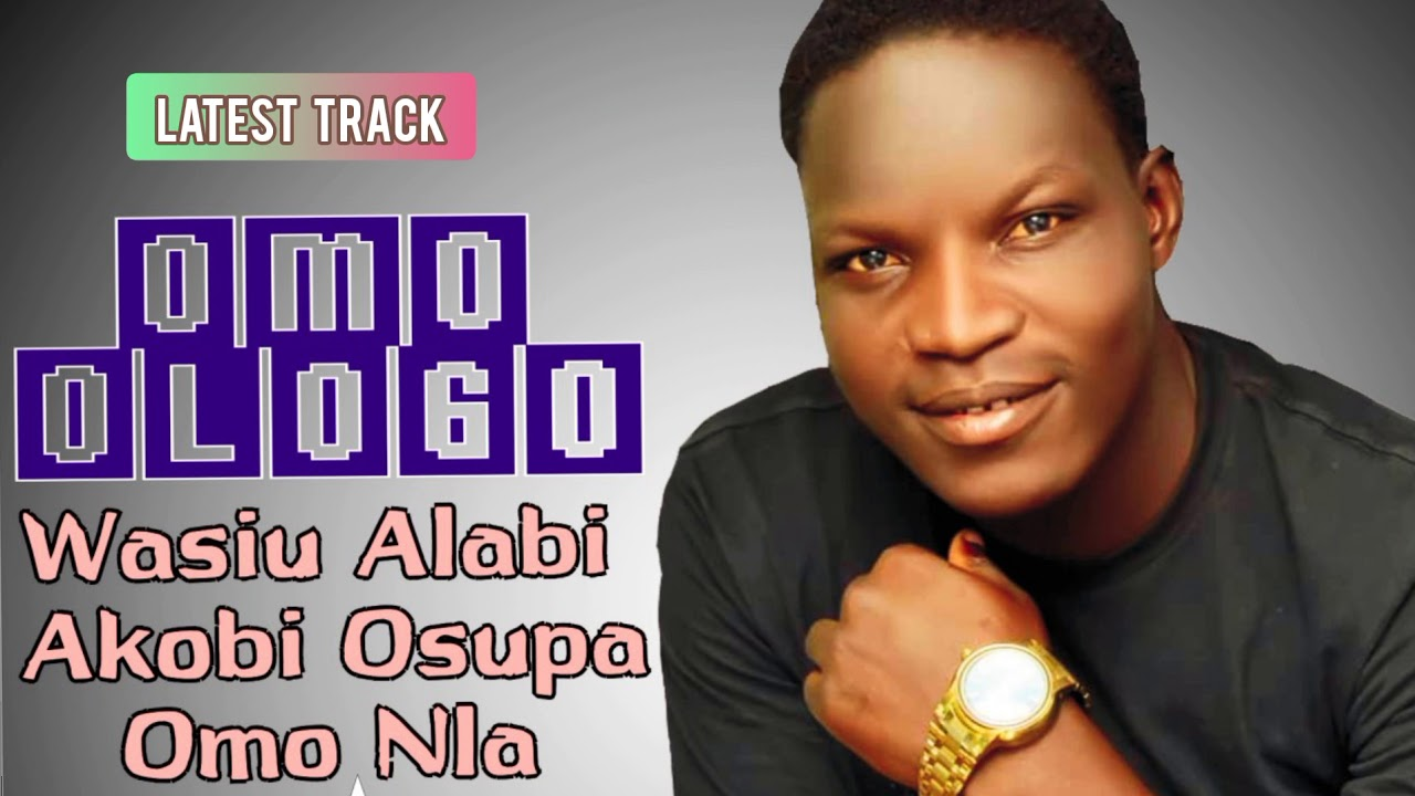 Download LATEST TRACK OMO OLOGO BY  OMONLA AKOBI OSUPA IN NEW YEAR 2021