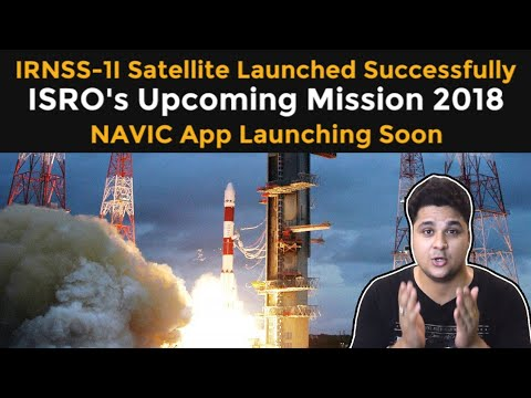IRNSS-1I Satellite Launched Successfully, Upcoming Mission In 2018,App Based On NAVIC Launching Soon