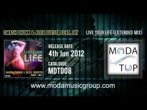 Smash Phunk & Alex Guesta feat. Jay - Live Your Life (Extended Mix)